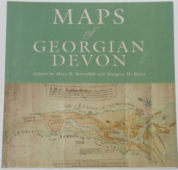 Maps of Georgian Devon, edited by Mary R. Ravenhill and Margery M. Rowe